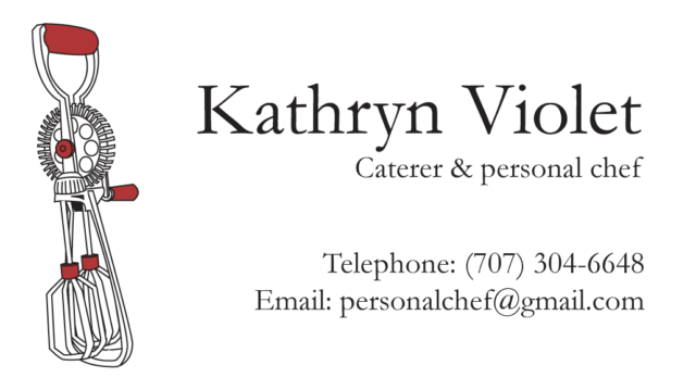 2009: Logo with business card and letterhead for a caterer and personal chef (Note: This image does not include her real name, phone number, or email address).