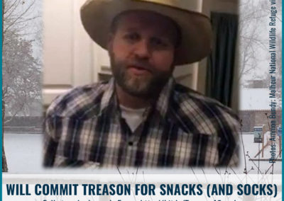 Reverb Press meme: Will commit treason for snacks and socks. Malheur Reserve occupiers.