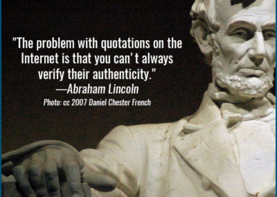 "Meme with photo of Lincoln Monument. ""The problem with quotations on the Internet is that you can't always verify their authenticity."" Abraham Lincoln."