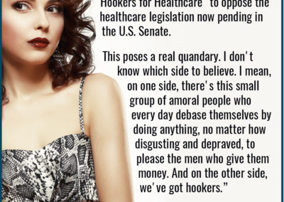 Meme - Prostitutes for Healthcare - On the one hand, you have people who will do anything for money, on the other hand, you have prostitutes.